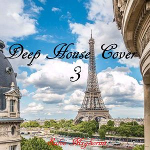 Deep house cover vol 3 by salvo migliorini by salvo for Deep house covers