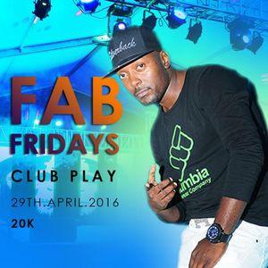 FabFridays 29th April 2016 set 1- Dj Apeman ( live ) @clubPlay