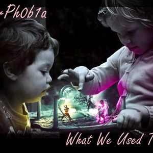 CyB3rPh0b1a {What We Used To Be}