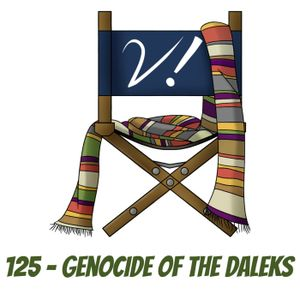125 - Genocide of the Daleks