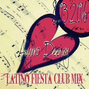 Adyno Deejay-Latino fiesta  Club Mix (8 Martie 2016)