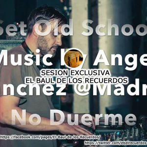 Angel Sanchez - Madrid No Duerme (Set Old School Music) ExclusivaBy_ElBauldelosRecuerdos