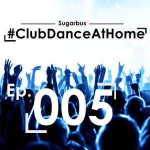 SugarBus 'Club Dance At Home' Ep. 005 [21.02.14]