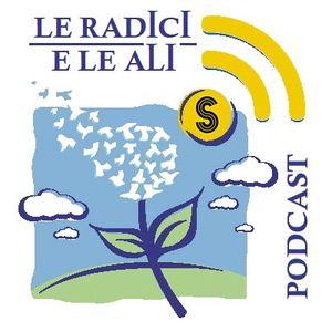 Le Radici e le Ali podcast #003 24/09/19 Un Grosso Zaino pieno di Emozioni