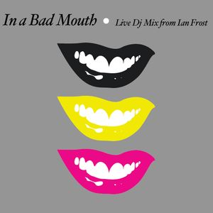 Ian Frost - In a Bad Mouth