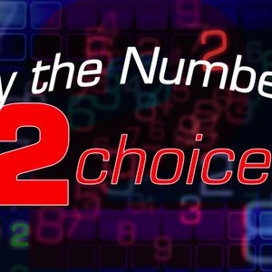 By the Numbers: 2 Choices
