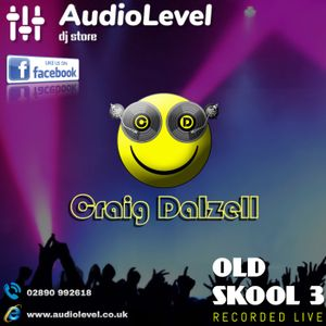 Old Skool 3 | Craig Dalzell Live @ AudioLevel (03/08/2019)