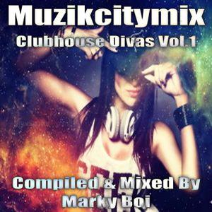 Marky Boi - Muzikcitymix Clubhouse Divas Vol.1