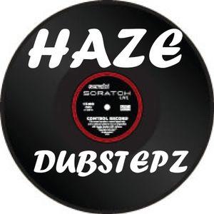 HAZE DUBSTEPZ