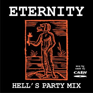 ETERNITY '90 hell's party mix