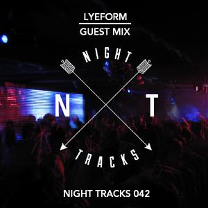 Night Tracks 042: Lye Form