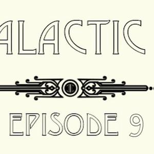CBC Galactic Radio Ep. 9