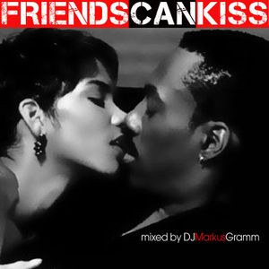 Friends Can Kiss - mixed by DJ Markus Gramm