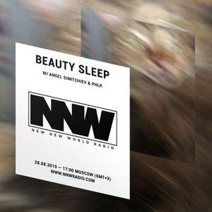 Beauty Sleep w/  Angel Simitchiev & Phlp. - 28th August 2019