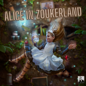 Alice in Zoukerland Vol. 51 (Zouk With Drops XIII) - Previews Only For Zouk My World Radio