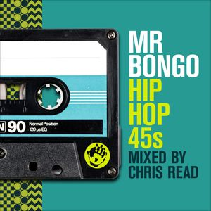 Mr Bongo Hip Hop 45s mixed by Chris Read