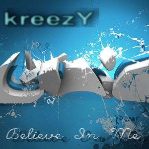 kreezY - Believe In Me!