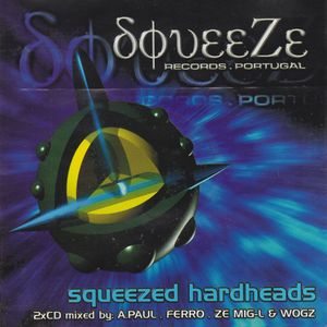 Squeezed Hardheads - CD1 mixed by A.Paul e Wogz