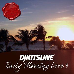 DJ Kitsune - Early Morning Love 3