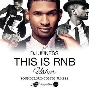#ThisIsRnB: @Usher Mixed by @DJ_Jukess