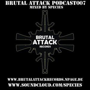 Brutal Attack Podcast007 - Species