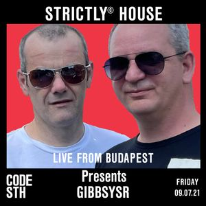 Strictly© House on CodeSouth.FM with Gibbsysr LIVE from Budapest 09.07.21