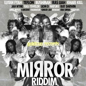 MIRROR RIDDIM Official Promo Mix By Culture Drop Works For Gold Cup Records