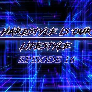 Hardstyle is our Lifestyle #16 (June 2017)