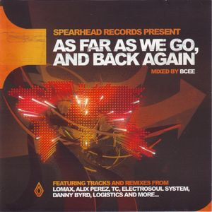 Spearhead Presents As Far As We Go & Back Again Mixed by BCee