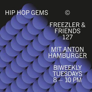 Freezler & Friends Nr. 127 – Hip Hop Gems mit Anton Hamburger