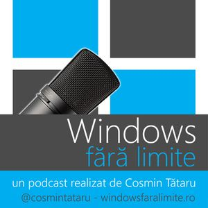 Podcast Windows fara limite - ep. 13 - 20.08.2010