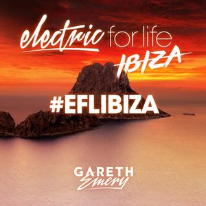 Electric For Life #EFL080 - Ibiza special (June 7th 2016)