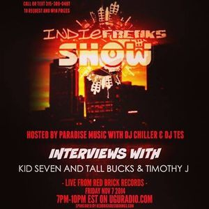 IndieFreaks Show November 7 - uguradio.com - Hosted by JayStylez - Kid Seven & Timothy J