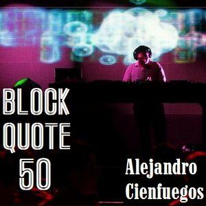 Blockquote - No. 50 - Alejandro Cienfuegos (Special Bonus)