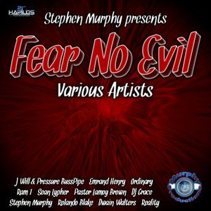 Fear No Evil Riddim Mixed By DJ Royalty