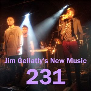 Jim Gellatly's New Music episode 231