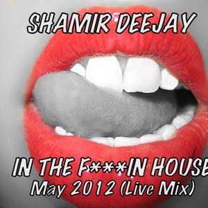 Shamir DeeJay @ Work ** May 2012** (Live Mix)