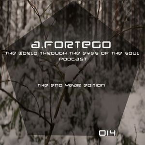 A.Fortego - The World Through The Eyes Of The Soul [View 014 The End Year Edition]