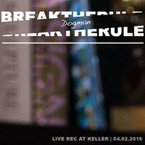 Dogman - live rec at Keller (Break the Rule)
