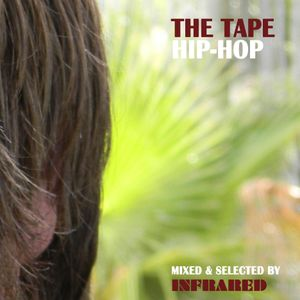 The Tape - Hip Hop (mixed by Infrared)