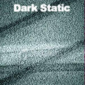 Dark Static