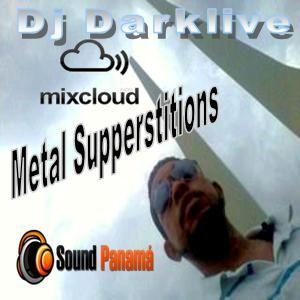 DjDarklive  Prsnt Metal Superstitions Dubstep Live Panama