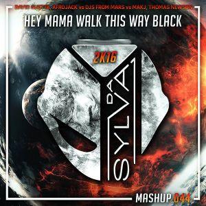 David Guetta, Minaj Vs DFM Vs Makj, Thomas Newson - Hey Mama Walk This Way Black (Da Sylva Mashup)