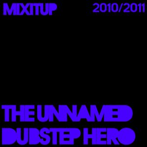 3 - The Unnamed Dubstep Hero - 8th December 2010