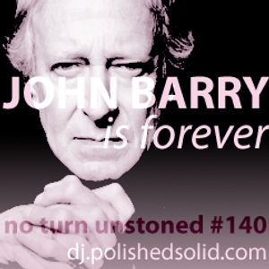 JOHN BARRY is forever (No Turn Unstoned #140)