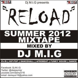 """Dj M.I.G presents """"RELOAD"""" Summer '12 Mixtape"""