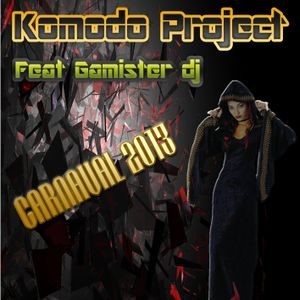 Komodo Project Feat Gamister Dj - Carnaval 2013