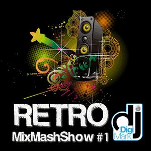 RetroMixMashShow #1 by DJ DigiMark