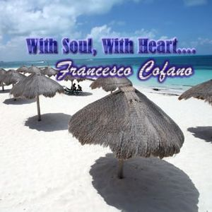 Francesco Cofano - With Soul, With Heart