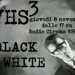 VHS #3 (Ciromiggio 8 novembre)